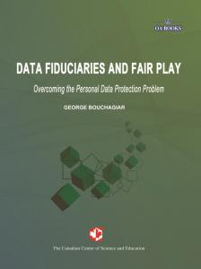 Cover for DATA FIDUCIARIES AND FAIR PLAY: Overcoming the Personal Data Protection Problem